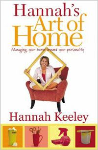 Hannah's Art of Home: Managing Your Home Around Your Personality by Hannah Keeley
