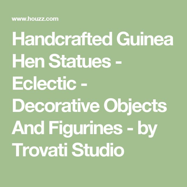 Handcrafted Guinea Hen Statues - Eclectic - Decorative Objects And Figurines - by Trovati Studio