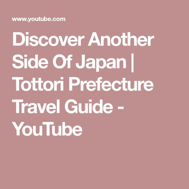 Discover Another Side Of Japan | Tottori Prefecture Travel Guide - YouTube
