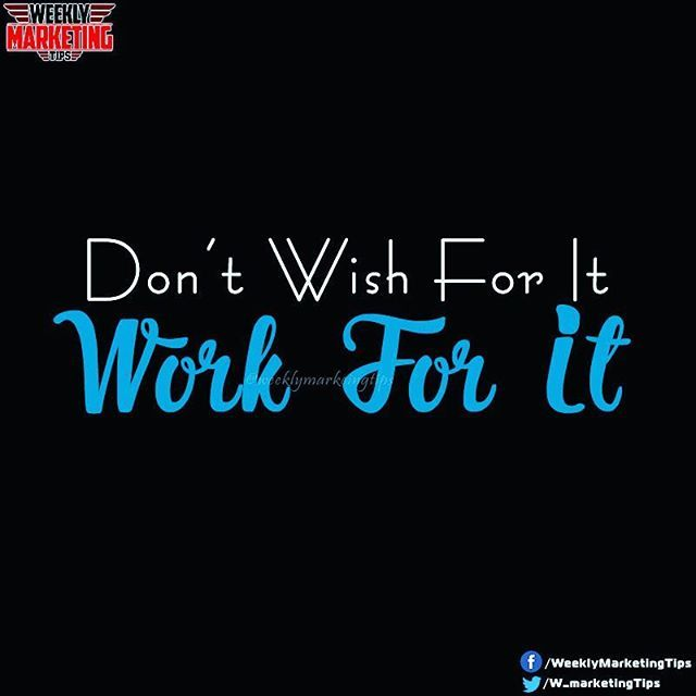 Work for it   #marketingtips #weeklymarketingtips #marketing #digitalmarketing #onlinemarketing #marketingtips4you #thought #dailypost #instagram #insta #socialmediamarketing #marketingonline #marketingstrategy #marketingplan #work #hardworking #dontwishforit