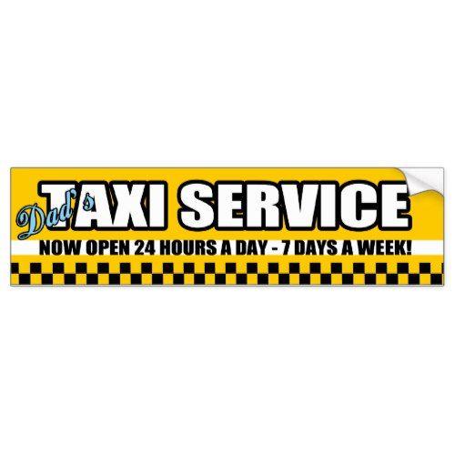 Dad's Taxi Service Bumper Sticker