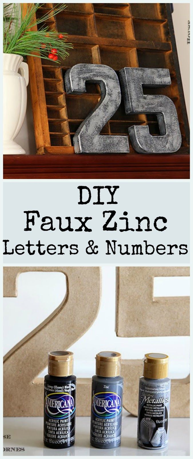 """DIY faux zinc letters and numbers - great industrial look. Use """"25"""" for Christmas decor too!"""