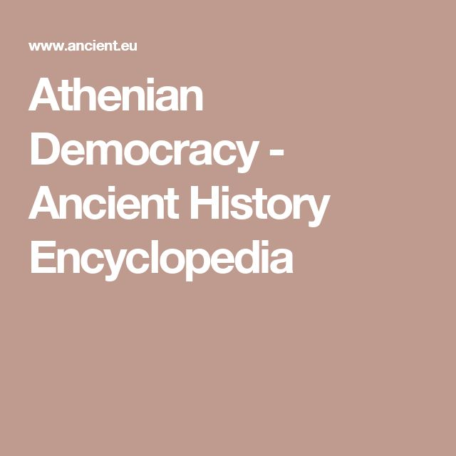 Athenian Democracy - Ancient History Encyclopedia A brief history of one of the earliest examples of democracy