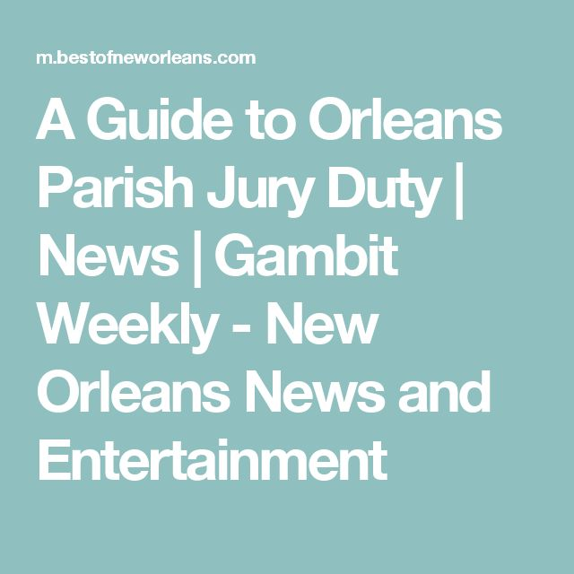 A Guide to Orleans Parish Jury Duty | News | Gambit Weekly - New Orleans News and Entertainment