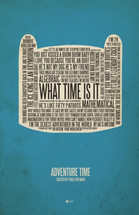 Adventure Time Quotes.  I'd like to hang this somewhere