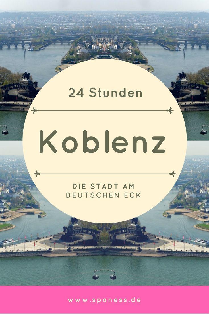 24 Stunden in Koblenz - Koblenz Trip - Koblenz Urlaub.