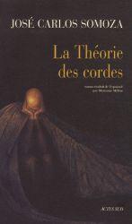 José-Carlos Somoza - La Théorie des cordes.