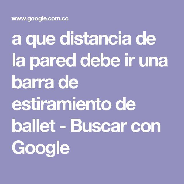 a que distancia de la pared debe ir una barra de estiramiento de ballet - Buscar con Google
