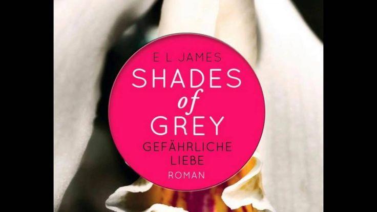 Fifty Shades of Grey 2 Gefährliche Liebe  E L James Hörbuch Part 1