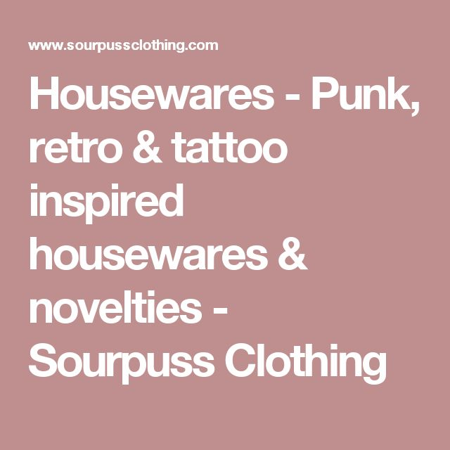 Housewares - Punk, retro & tattoo inspired housewares & novelties - Sourpuss Clothing