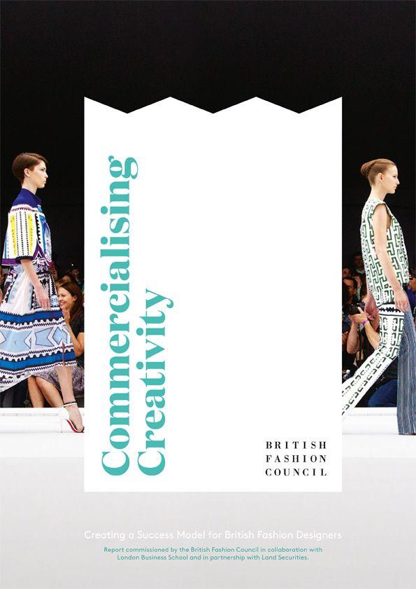 COMMERCIALISING CREATIVITY REPORT  http://journal.fashionspyder.com/creativityreport/