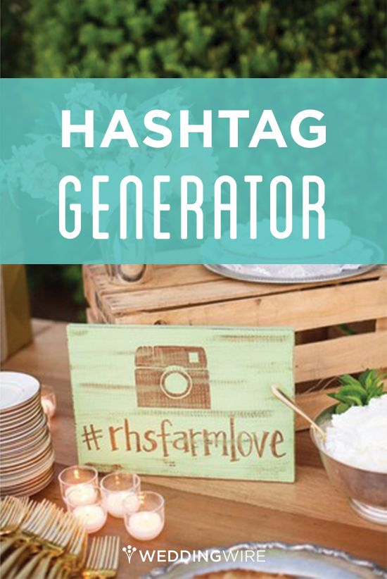 It's time to find the perfect hashtag for your big day ...