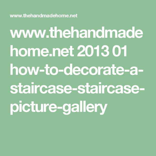 www.thehandmadehome.net 2013 01 how-to-decorate-a-staircase-staircase-picture-gallery