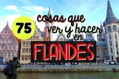 ¿Pensando en un viaje a Bélgica? Te damos 75 ideas sobre qué ver y hacer en la región de Flandes y disfrutar de Bruselas, Brujas, Gante, Amberes, Malinas, Lovaina…