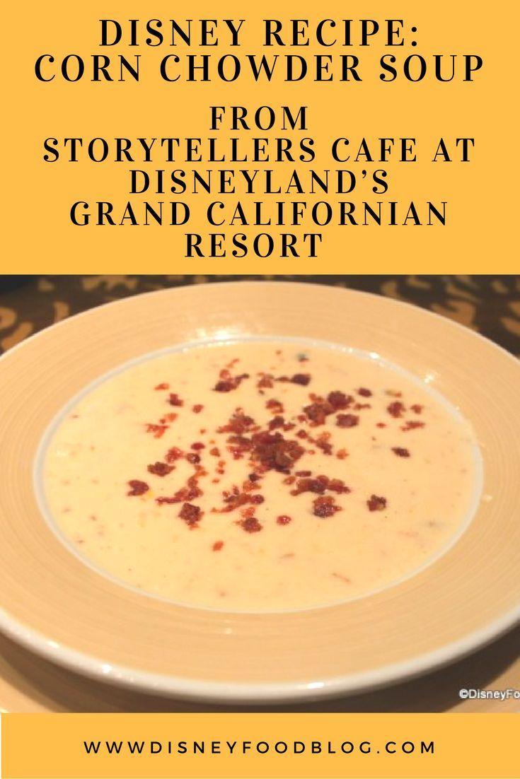 Disney Recipe: Corn Chowder Soup from Storytellers Cafe at Disneylands Grand Californian Resort