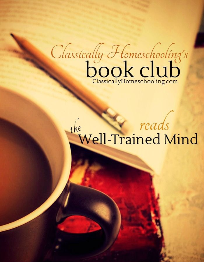 We're discussing The Well-Trained Mind at the Classically Homeschooling's Book Club this month. Drop on by and give your opinion!