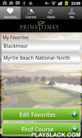 Prime Time Golf Tee Times  Android App - playslack.com , Start saving up to 70% on each round of play by joining the Myrtle Beach area's exclusive golf membership – the Prime Times Signature Card program. This annual membership gives you access to 22 of Myrtle Beach's most requested signature courses at discounted rates each time you play, all while earning points towards FREE rounds.