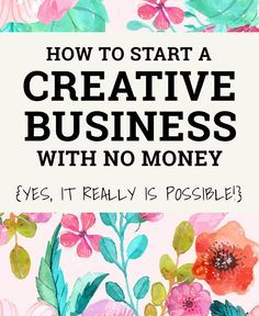 How to start a creative business with no money!