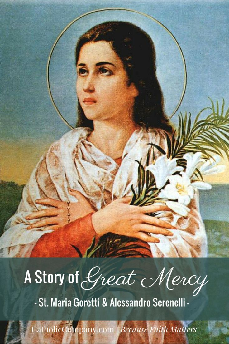 A Story of Great Mercy and Forgiveness. The story of St. Maria Goretti & Alessandro Serenelli