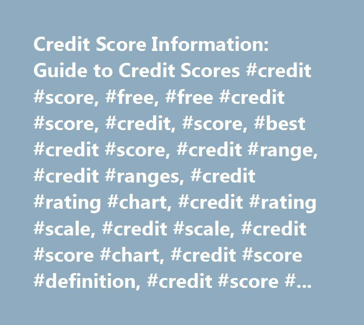 Credit Score Information: Guide to Credit Scores #credit #score, #free, #free #credit #score, #credit, #score, #best #credit #score, #credit #range, #credit #ranges, #credit #rating #chart, #credit #rating #scale, #credit #scale, #credit #score #chart, #credit #score #definition, #credit #score #explained, #credit #score #levels, #credit #score #meanings, #credit #score #number, #credit #score #numbers, #credit #score #range #chart, #credit #score #ranges, #credit #score #ranges #chart…