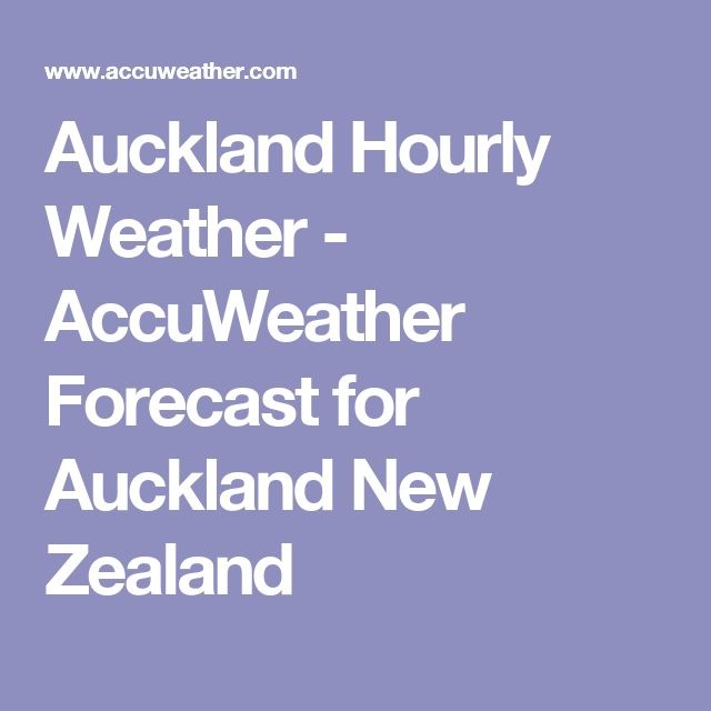 Auckland Hourly Weather - AccuWeather Forecast for Auckland New Zealand