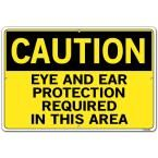 Caution 18.5 in. W x 12.5 in. H Aluminum Composite Eye And Ear Protection Required In This Area Sign, Yellow