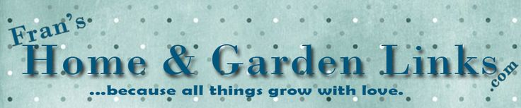 Frances Carollo - Owner - HomeGardenLinks ~ Find everything you need to decorate your home and garden. www.homegardenlinks.com