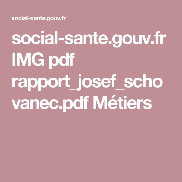 social-sante.gouv.fr IMG pdf rapport_josef_schovanec.pdf Métiers
