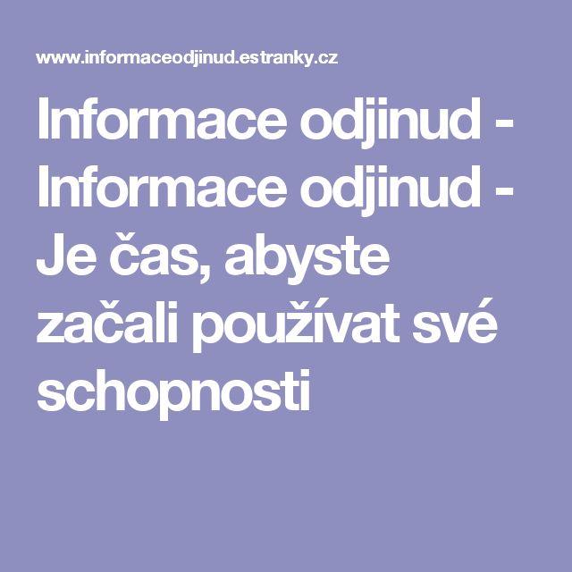 Informace odjinud  - Informace odjinud  - Je čas, abyste začali používat své schopnosti