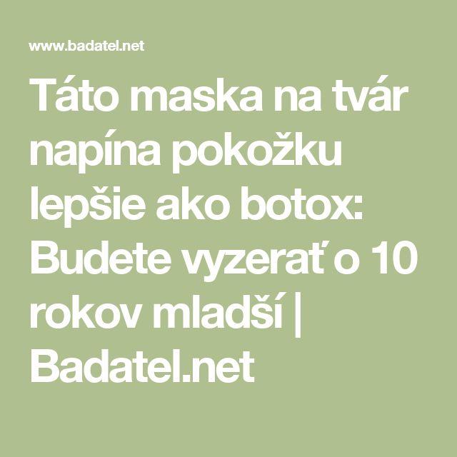 Táto maska na tvár napína pokožku lepšie ako botox: Budete vyzerať o 10 rokov mladší | Badatel.net