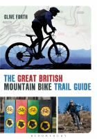 The Great British Mountain Bike Trail Guide [electronic resource].