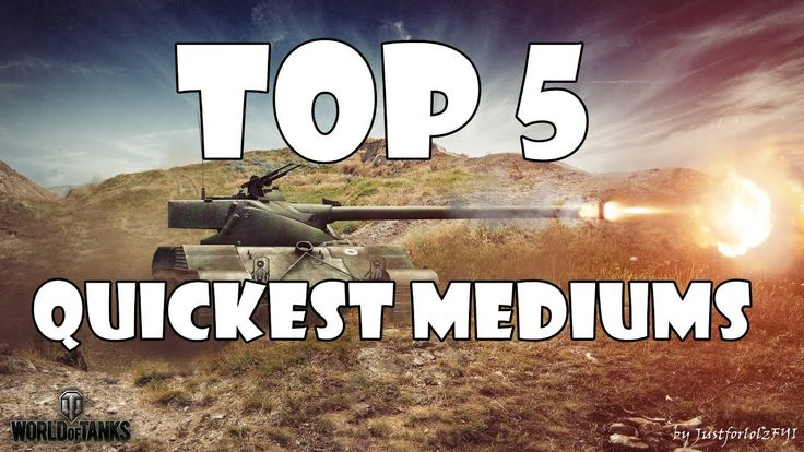 TOP 5 Quickest Medium Tanks in World of Tanks!