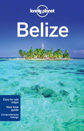 Lonely Planet Belize (Country Travel Guide) « LibraryUserGroup.com – The Library of Library User Group