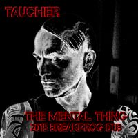 Taucher  The  Mental Thing  2015 Breakprog Dub by dj taucher on SoundCloud