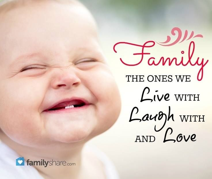 Family - the ones we live with, laugh with, and love.