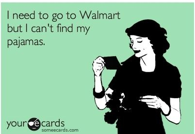 So funny because it is so true about some of the Walmart shoppers!
