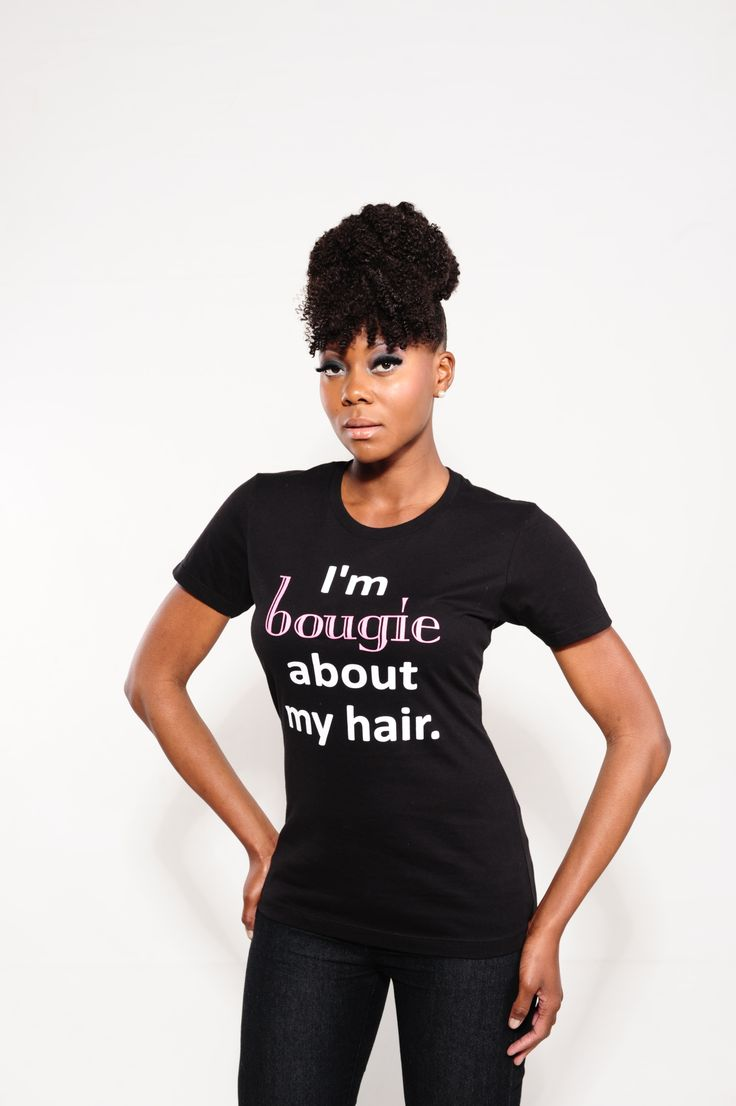 """""""I'm bougie about of my hair"""" t-shirt in black.  Model Folasade Pyne for Natural Hollywood Magazine. Photographer:Jeff for Jazzy Studios"""