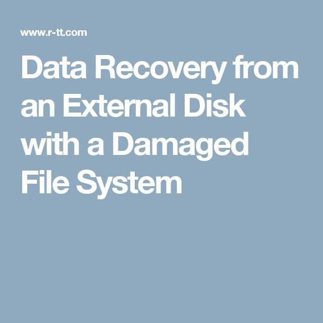 Data Recovery from an External Disk with a Damaged File System