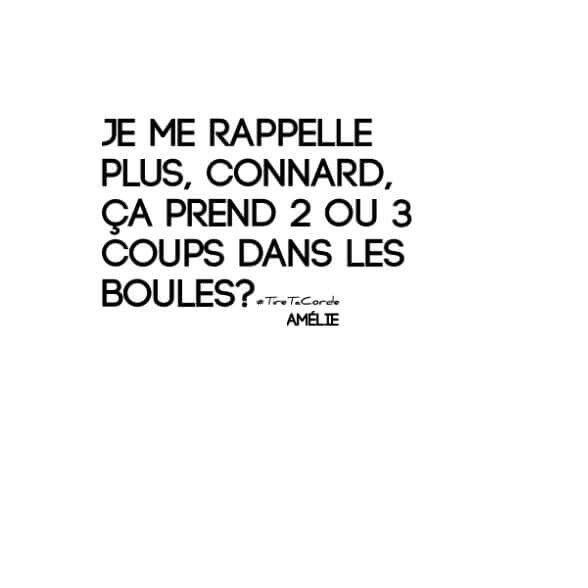 """#citation #humour #tiretacorde #connard - LINE BOTWIN """"le poids des mots"""""""