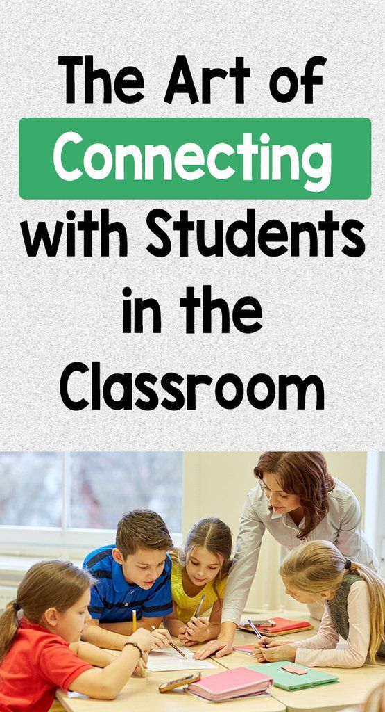 The Art Of Connecting With Students In The Classroom Classroom