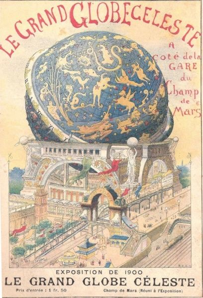 poster for Le Grand Globe Céleste attraction at the 1900 Paris Exposition Universelle [Universal Exposition] world's fair ... visitors to the giant globe could sit and view panoramas depicting the solar system