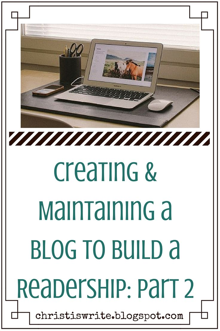 Creating & Mainting a #Blog to Build a #Readership: Part 2 Tessa Emily Hall #amwriting #writingtips #platform #readership #writingadvice #aspiringauthor #amblogging #pubtips #blogging