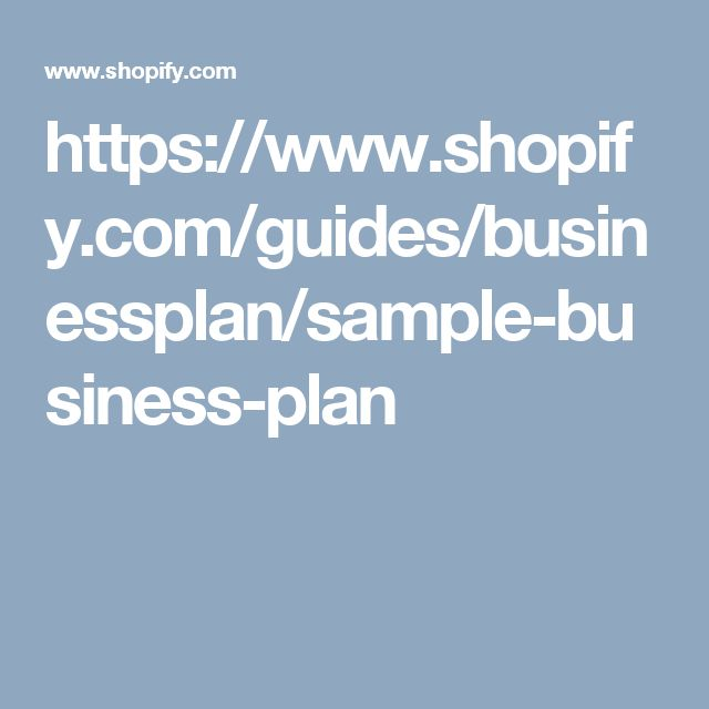 https://www.shopify.com/guides/businessplan/sample-business-plan