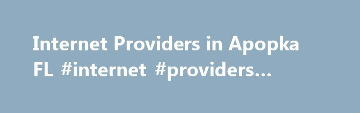 Internet Providers in Apopka FL #internet #providers #apopka #fl http://kenya.nef2.com/internet-providers-in-apopka-fl-internet-providers-apopka-fl/  # Call Now! SAVE BIG with Our Limited-Time Offer! 1-855-891-6044 HughesNet Satellite Internet Provider for Apopka, Florida If you live in Apopka and need to find a fast and reliable internet service provider that is trustworthy, then you will be pleased to know that HughesNet has a variety of exciting options available right here in Apopka…