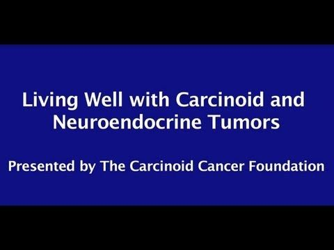 Carcinoid Cancer Foundation Presents Living Well with Carcinoid and Neuroendocrine Tumors