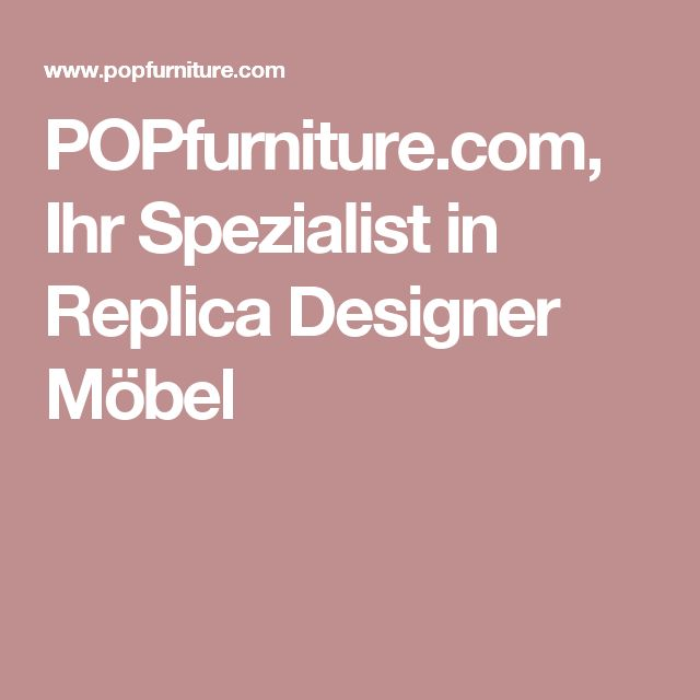 POPfurniture.com, Ihr Spezialist in Replica Designer Möbel