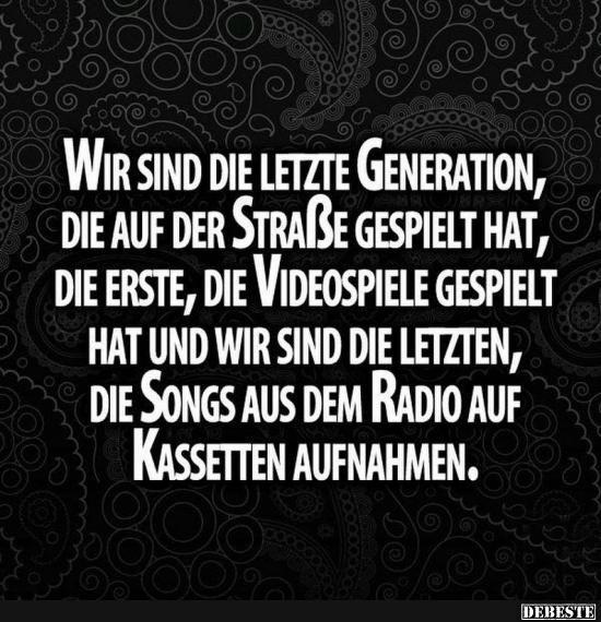 Wir sind die letzte Generation, die auf der Straße gespielt hat..