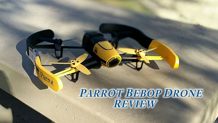 Parrot bebop drone Full Review (updated)