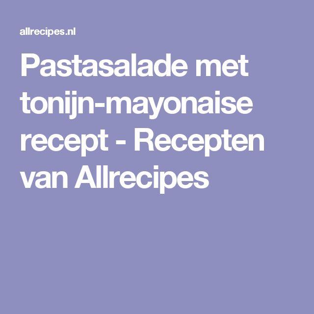 Pastasalade met tonijn-mayonaise recept - Recepten van Allrecipes