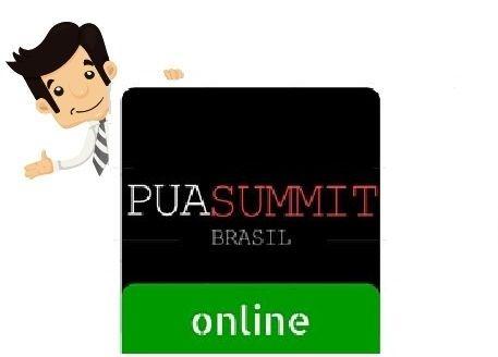 Pua Summit 2015 - Evento Online - Ao fazer parte desse treinamento, você estará dentro da comunidade dos maiores mestres em atração feminina do Brasil. Todos os ingressos oferecem 12 meses de acesso ao grupo exclusivo com todos os palestrantes e Convidados VIPs do evento